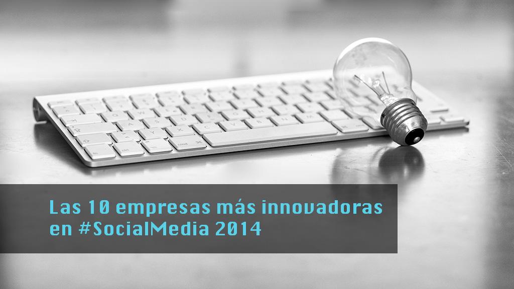 Las empresas más innovadoras en social media