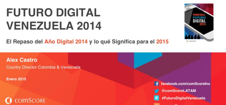 comScore: El Futuro Digital de Venezuela 2015 (datos)