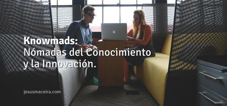 Knowmads: Los profesionales nómadas del conocimiento y la innovación