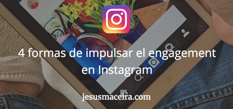 Mejora el «caption» y aumenta el engagement en Instagram