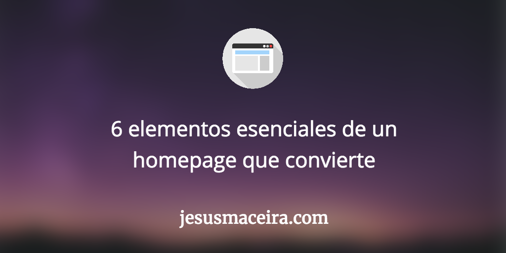 6 elementos esenciales de un homepage que convierte