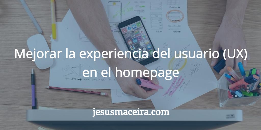 Mejorar la experiencia del usuario en el homepage