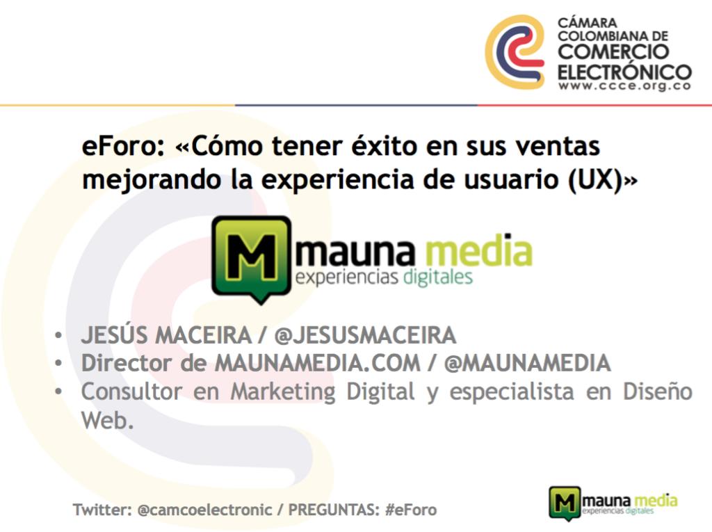 eForo Cámara Colombiana de Comercio Electrónico: Cómo tener éxito en sus ventas mejorando la experiencia de usuario (UX)