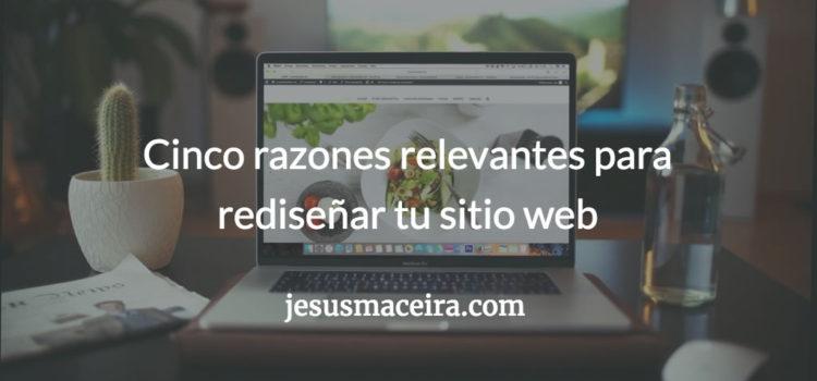 Razones relevantes para rediseñar tu sitio web