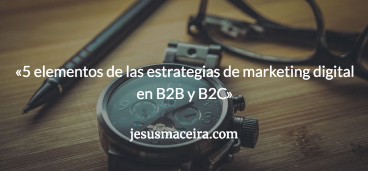 Estrategias de marketing digital para B2B o B2C exitosas