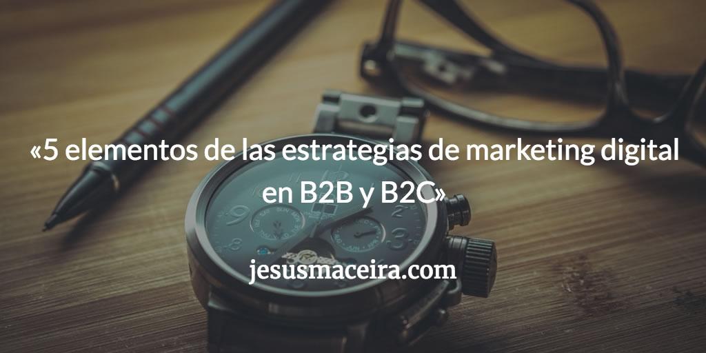Elementos exitosos de las estrategias de marketing digital en B2B y B2C