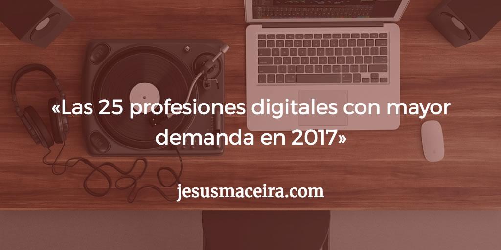 Las 25 profesiones digitales más buscadas en 2017