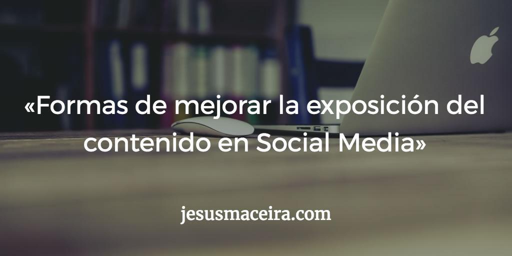 Mejorar la exposición del contenido en Social Media