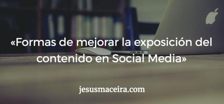 5 formas de mejorar la exposición del contenido en Social Media