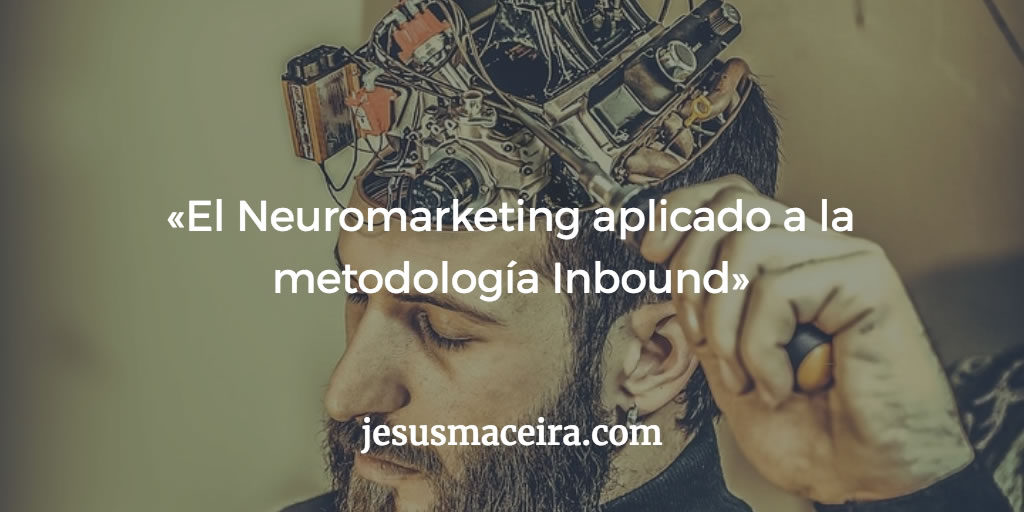El neuromarketing dentro de la metodología Inbound
