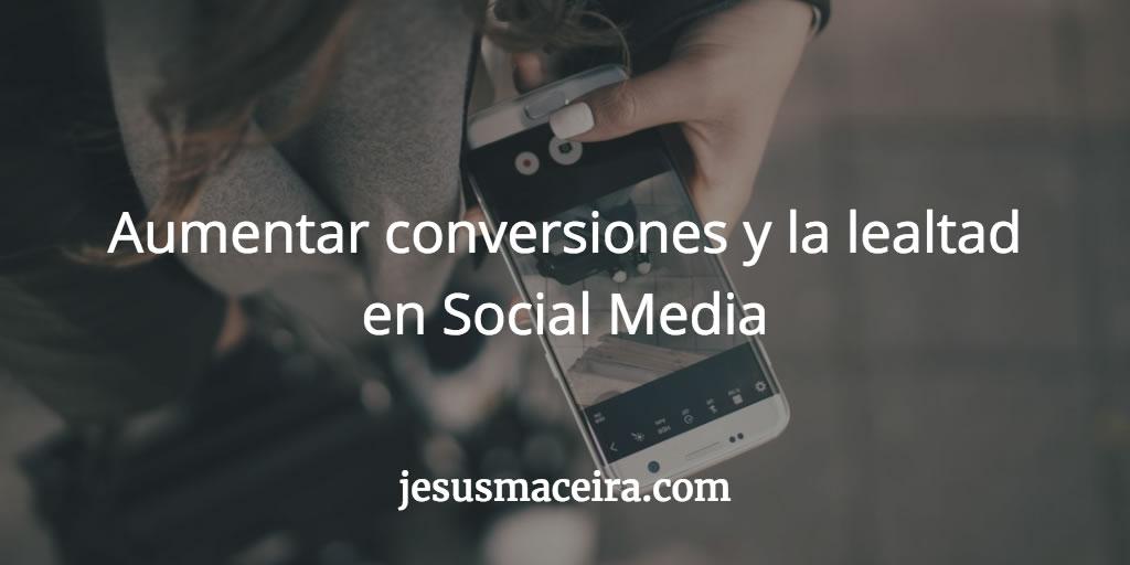 Tácticas para aumentar conversiones en social media