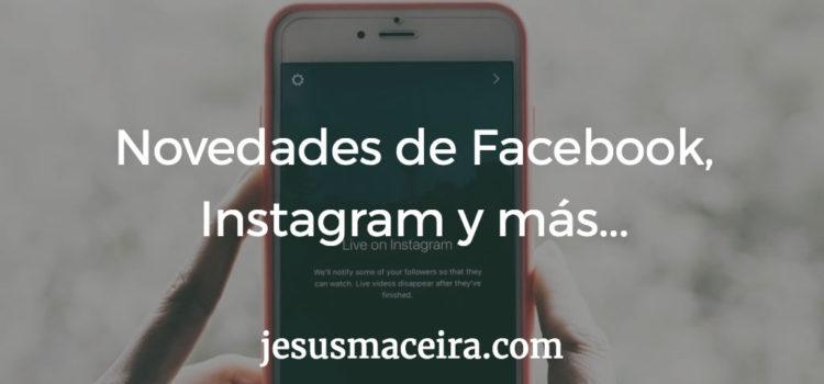 Algunas novedades recientes en Facebook e Instagram a considerar