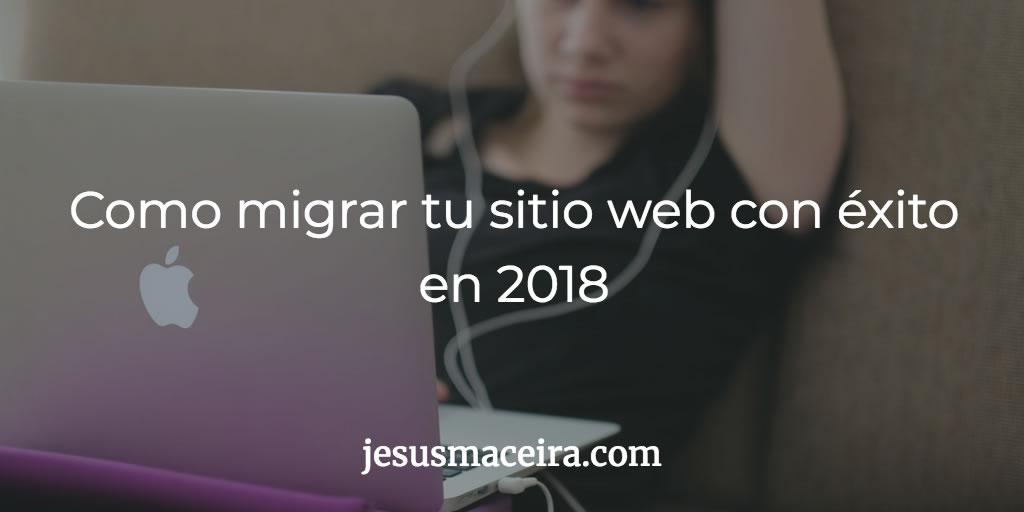 cómo migrar tu sitio web en 2018
