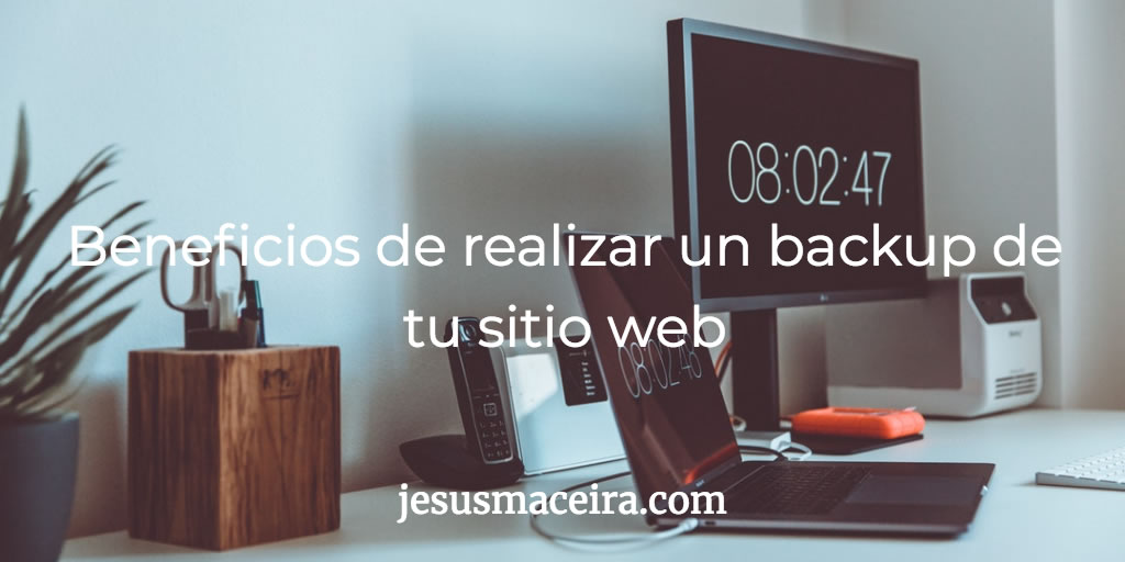 backup de tu sitio web - la importancia de la copia de respaldo