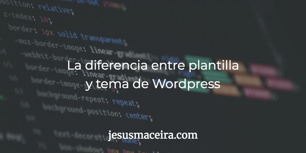 Plantillas Wordpress diferencias con los temas