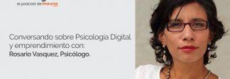 Podcast: Conversando sobre psicología online con Rosario Vásquez
